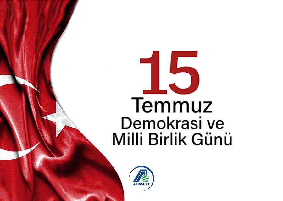 AKINSOFT ve AKINROBOTICS Yönetim Kurulu Başkanı Dr. Özgür AKIN'ın 15 Temmuz Demokrasi ve Milli Birlik Günü Mesajı